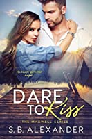 Dare to Kiss (Maxwell #1)