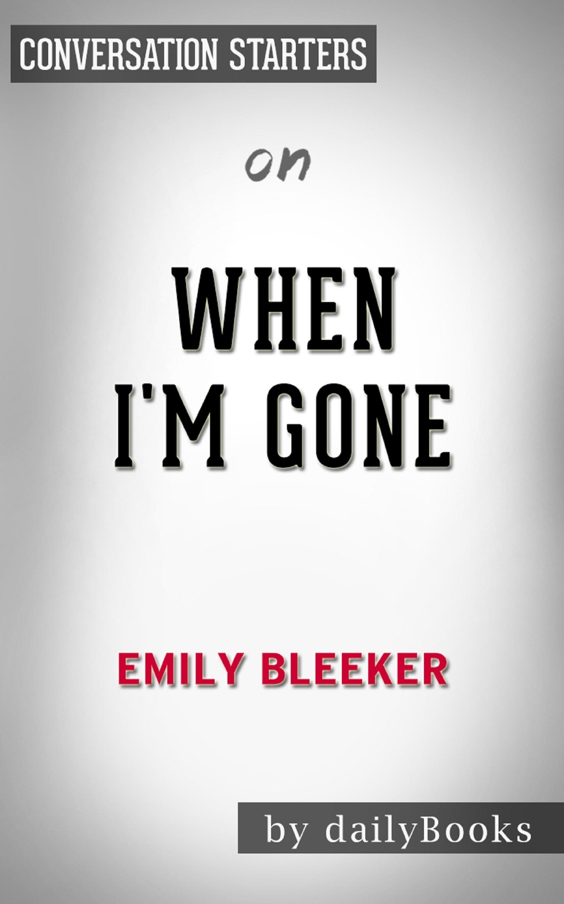 When I m Gone by Emily Bleeker