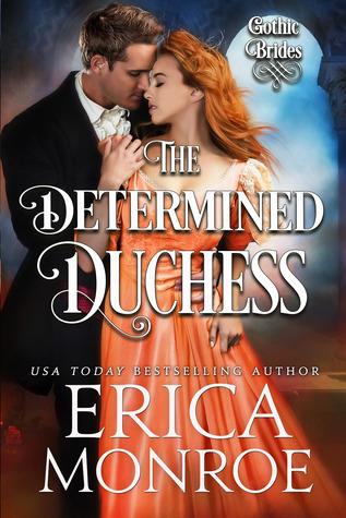 The Determined Duchess (Gothic Brides, #2)