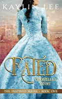 Fated: Cinderella's Story (Destined) (Volume 1)