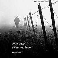 Once Upon A Haunted Moor (Tyack & Frayne, #1)