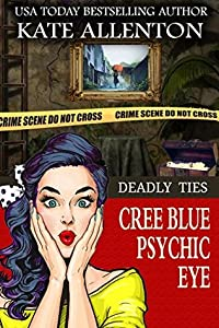 Deadly Ties (Cree Blue Psychic Eye #4)