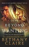 Love Beyond Wanting (Morna's Legacy, #10)