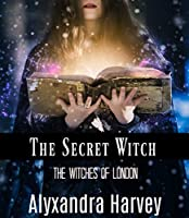 The Secret Witch: The Witches of London #1