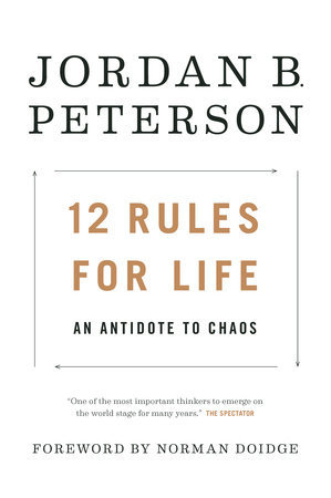 12 Rules For Life An Antidote To Chaos By Jordan B Peterson