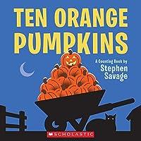Ten Orange Pumpkins: A Counting Book