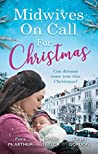 Mills & Boon : Midwives On Call For Christmas/Midwife's Christmas Proposal/The Midwife's Christmas Miracle/Country Midwife, Christmas Bride