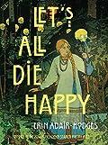 Let's All Die Happy (Pitt Poetry Series)