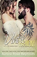 Until Harmony (Until Her/Him, #6)