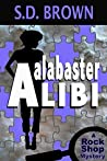 Alabaster Alibi (A Rock Shop Mystery Book 1)