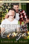 Christmas with His Omega (Mapleville Omegas #1)