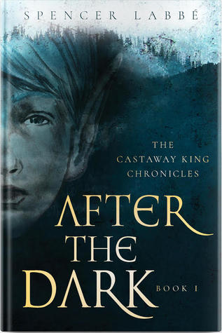 The Castaway King Chronicles: After The Dark (The Castaway King, #1)