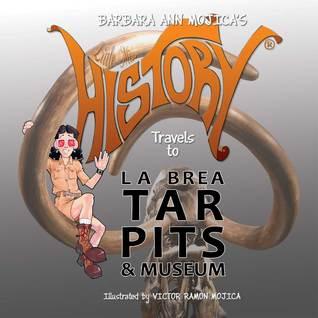 Little Miss HISTORY Travels to LA BREA TAR PITS & MUSEUM ((Volume 8)