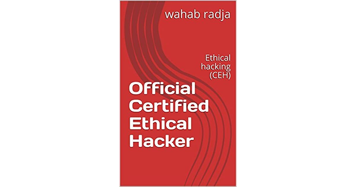 Official Certified Ethical Hacker: Ethical hacking by wahab