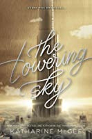The Towering Sky (The Thousandth Floor, #3)