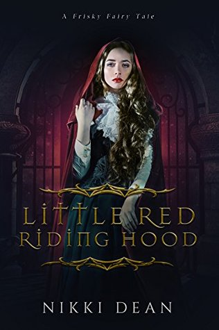 Little Red Riding Hood Frisky Fairy Tales 5 By Nikki Dean