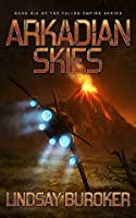 Arkadian Skies (Fallen Empire, #6)