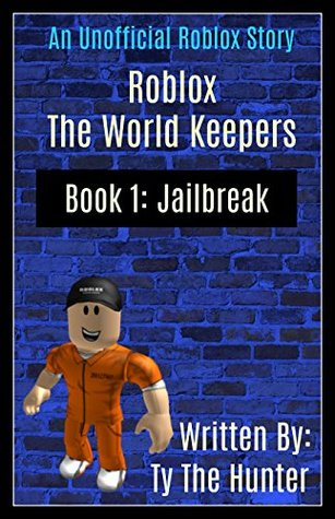 Player Hunter Roblox - The World Keepers Book 1 Roblox Fantasy By Ty The Hunter