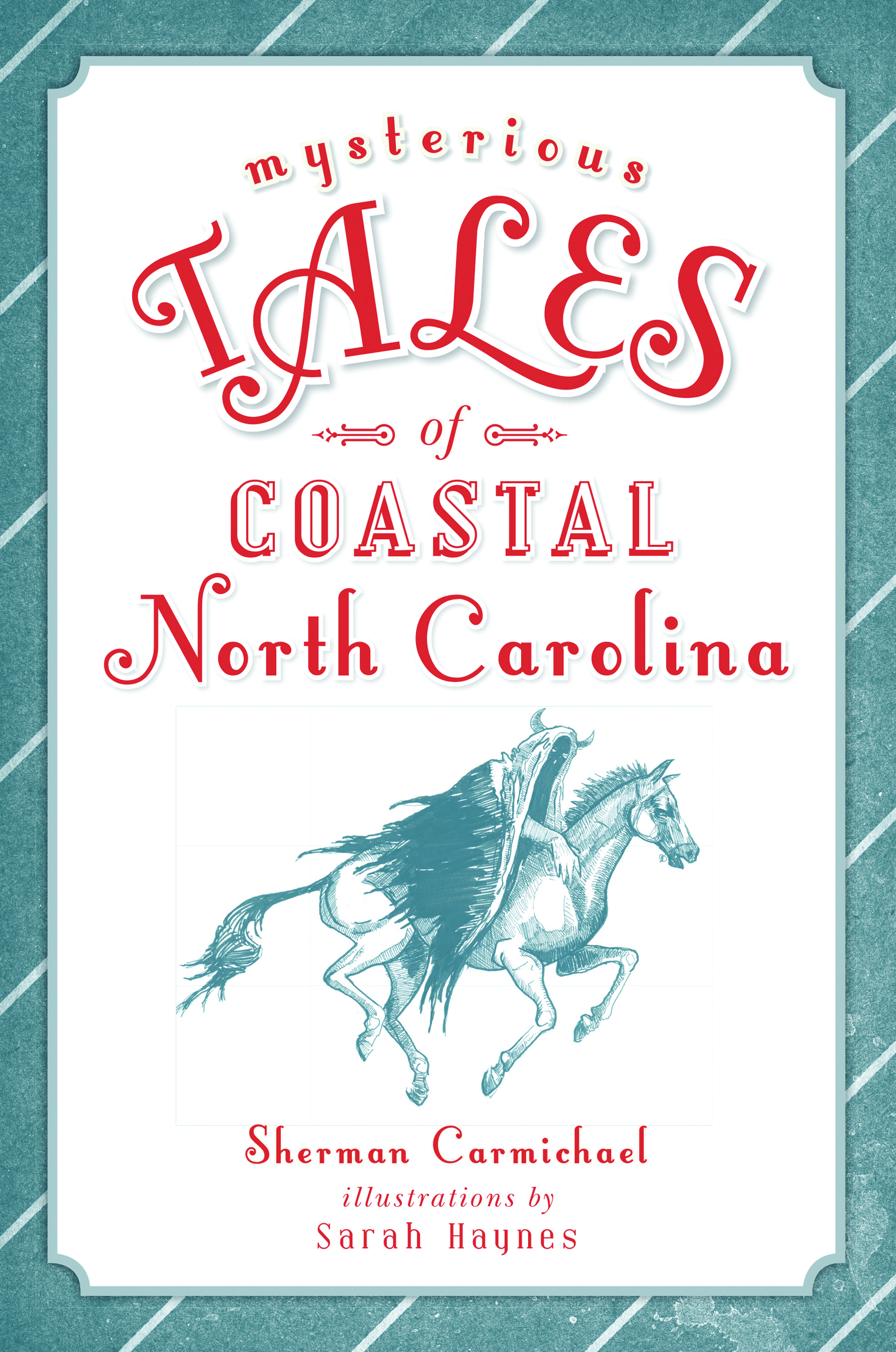 Mysterious Tales of Coastal North Carolina  by  Sherman Carmichael