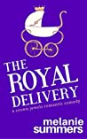 The Royal Delivery by Melanie Summers