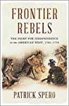 Frontier Rebels by Patrick Spero