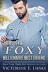 Her Big Fat Foxy Billionaire Best Friend (Billionaire #2)