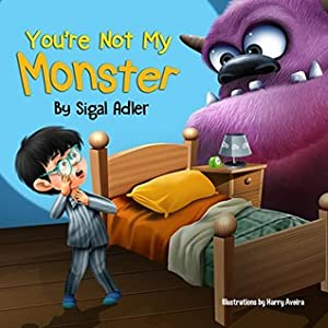 You're not my monster!