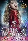 Elizabeth, Alpha of Dragons (Fated Alpha, #4)