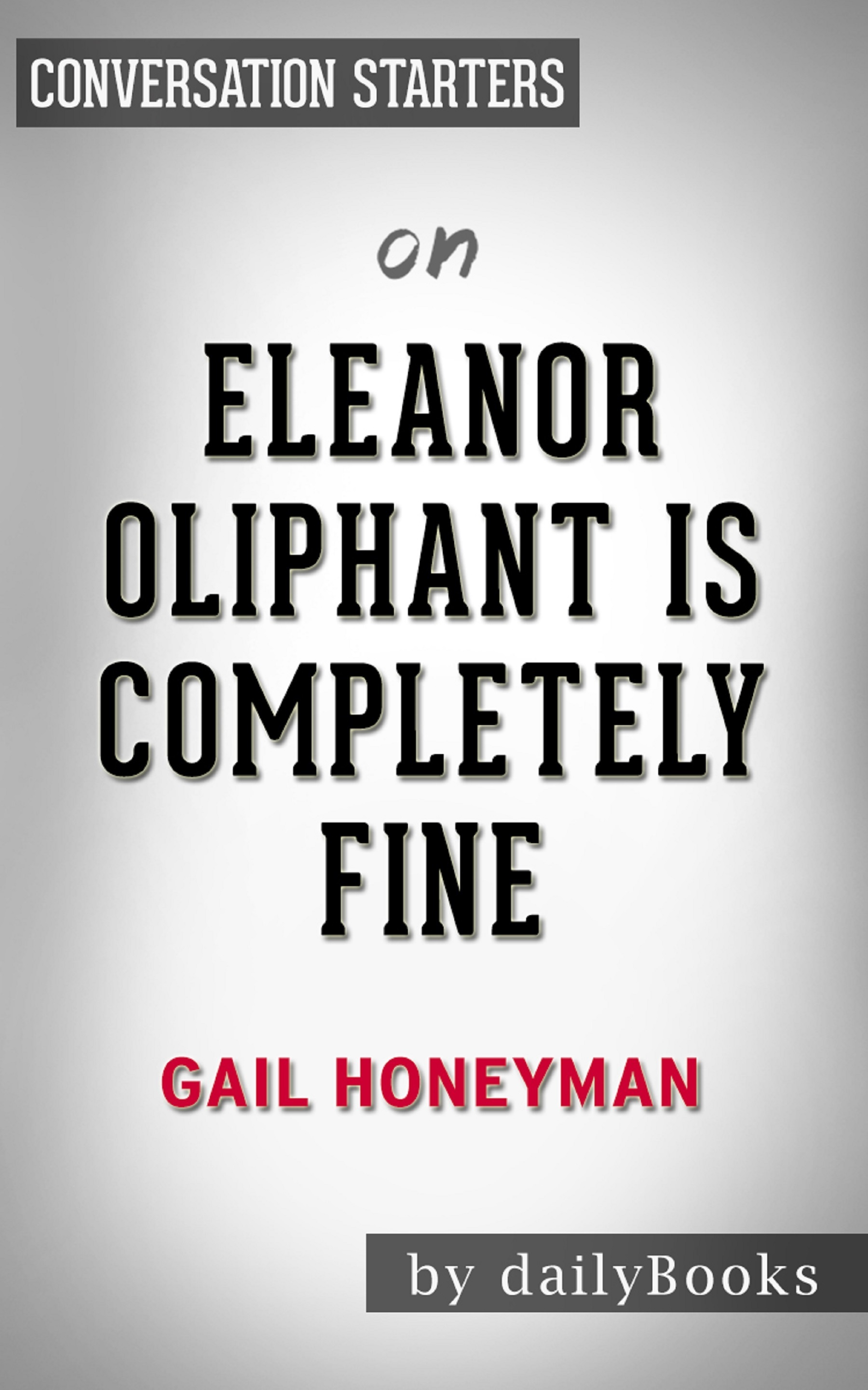 Eleanor Oliphant Is Completely - Gail Honeyman
