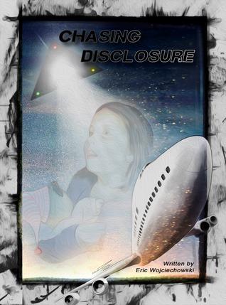 Chasing Disclosure by Eric Wojciechowski