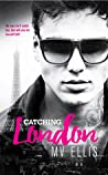 Catching London by M.V. Ellis