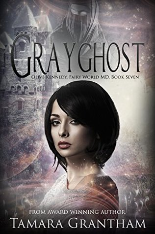 Grayghost (Olive Kennedy, Fairy World M.D., #7)