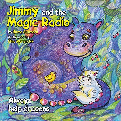 Jimmy And The Magic Radio Always Help Dragons by Emma Summers