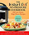 The Instant Pot No-Pressure Cookbook: 100 Low-Stress, High-Flavor Recipes