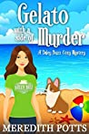 Gelato with a Side of Murder (Daley Buzz Cozy Mystery, #8)