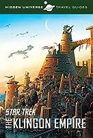 Hidden Universe Travel Guide - Star Trek: Qo'noS and the Klingon Empire