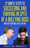12 Simple Steps to Succeeding and Thriving in Spite of a Bull... by Pauline Wadley