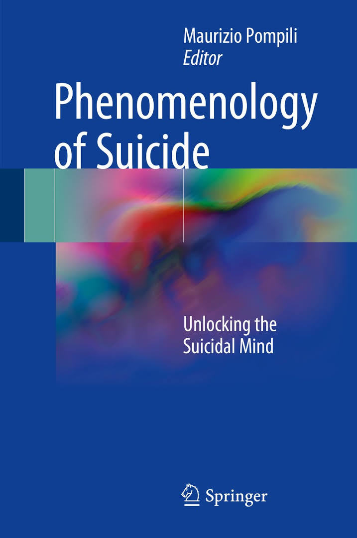 Phenomenology of Suicide Unlocking the Suicidal Mind
