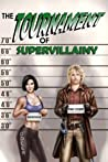 The Tournament of Supervillainy  (The Supervillainy Saga, #5)