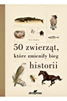 50 zwierząt, które zmieniły bieg historii