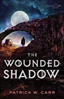 The Wounded Shadow (The Darkwater Saga, #3)