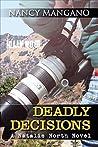 Deadly Decisions - A Natalie North Novel