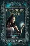 Enlightened Ascent by Jen L. Grey