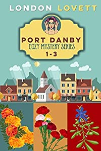 Port Danby Cozy Mystery Series 1-3 (Port Danby Mystery #1-3)