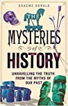 The Mysteries of History: Unravelling the Truth from the Myths of Our Past