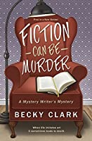 Fiction Can Be Murder (Mystery Writer's Mystery, #1)