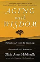 Aging with Wisdom: Reflections, Stories and Teachings