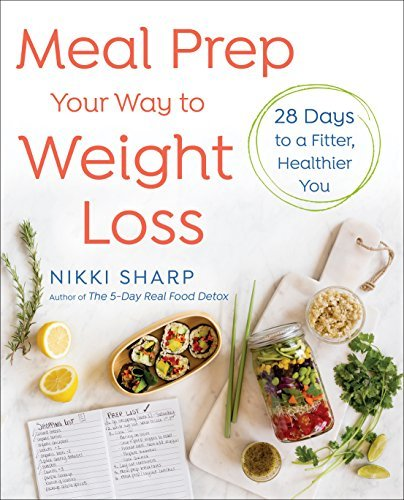 Meal Prep Your Way to Weight Loss 28 Days to a Fitter, Healthier You