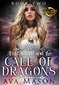 Elizabeth And The Call Of Dragons