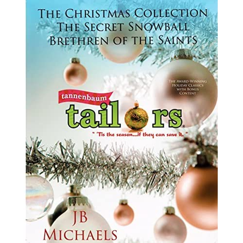 The Christmas Collection The Tannenbaum Tailors Series With Bonus Content By J B Michaels
